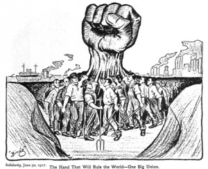 """The Hand That Will Rule the World—One Big Union"" from Solidarity, June 30, 1917. Source: Wikimedia, Creative Commons License."