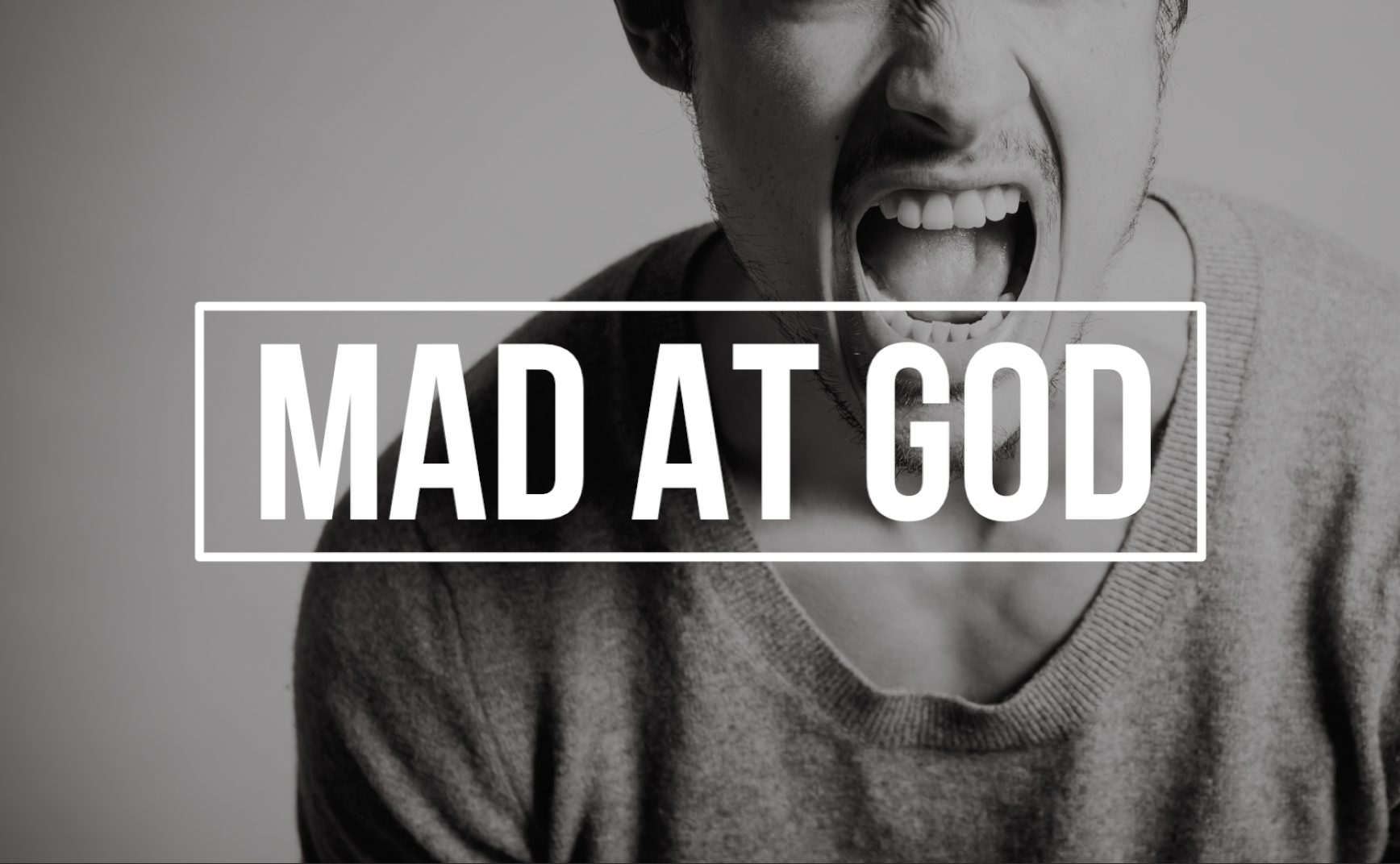 It's Ok To Be Mad At God