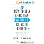 Book Response: How to Be a Christian Without Going to Church