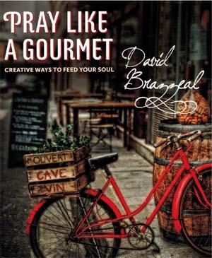 Pray Like a Gourmet by David Brazzell