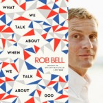 What I read about when I read Rob Bell