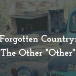"""Forgotten Country: The Other """"Other"""""""