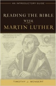"""Reading the Bible With Martin Luther""? Or With His Modern Existentialist Interpreters?"