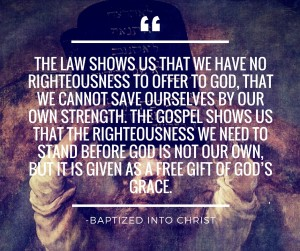 The law shows us that we have no righteousness to offer to God, that we cannot save ourselves by our own strength. The gospel shows us that the righteousness we need to stand before God is not our own, but it is given
