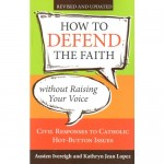 how-defend-faith-without-raising-voicerevised-updated-1021225
