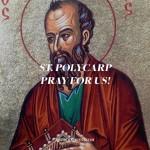 10 Catholic Things that Caught My Eye on St. Polycarp Day (Feb. 23, 2016)