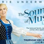 """The Sound of Music"" for a New Generation:  Carrie Underwood Brings Energy to Role of Maria"