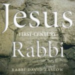 First Century Rabbi:  A Jewish Scholar Teaches About Jesus
