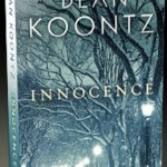 """""""INNOCENCE"""":  Latest Blockbuster from Dean Koontz Blends Mystery, Suspense and Acute Insight"""