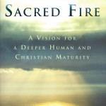 "Ron Rolheiser's ""Sacred Fire"":  Nudging Us Toward a More Mature Discipleship"