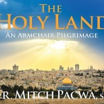 Take An Armchair Pilgrimage to the Holy Land With Fr. Mitch Pacwa