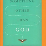 Something Other Than God 001