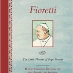 Little Flowers from Pope Francis:  50 Inspiring Anecdotes, Gathered by Andrea Tornielli