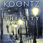 "Dean Koontz' ""THE CITY"" May Be His Best Novel Yet"