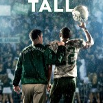 "Commitment and Character Make ""WHEN THE GAME STANDS TALL"" a Great Family Film"