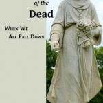 When We All Fall Down:  A Meditation on the Meaning of Death