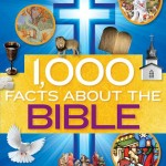 1,000 Facts About the Bible for Kids