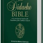 The Didache Bible:  An Outstanding New Resource for Understanding God's Word