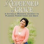 Redeemed by Grace:  Another Abortion Worker Comes Over to the Side of Truth