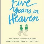 Five Years in Heaven:  A Young Man's Unlikely Friendship with an Elderly Nun