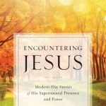 Encounters with Christ: 39 People Share Their Stories