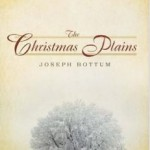 The Christmas Plains:  A Sentimental Classic from Joseph Bottum