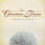 The Christmas Plains:  A Sentimental Classic from Joseph Bottum