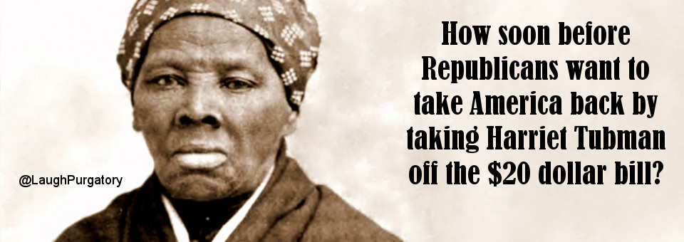 Harriet Tubman2meme thoughts on harriet tubman being on the 20 dollar bill