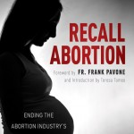 "Isn't It Time to ""Recall Abortion""?"