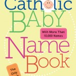 Recommended Royal Reading: The Catholic Baby Name Book – Win Your Copy!