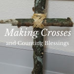 Making Crosses and Counting Blessings