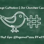 3 Things Catholics & Our Churches Can Learn from that Epic @DigiornoPizza #TwitterFail