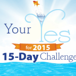 """What's Your Yes to God?""–Your Yes for 2015: Day 2"