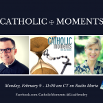 """Catholic Moments"" Returns to the Airwaves on Radio Maria USA"
