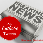 Top Catholic Tweets for 3/06/15