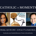 """Catholic Moments"" with Paulina Cerrilla and Anthony Sands"
