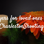 Prayers for Precious Souls Lost in #CharlestonShooting