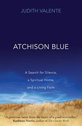"A Monastery in the Heart – A Response to Judith Valente's ""Atchison Blue"""