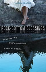 Authentic Abundance: Responding to Karen Beattie's Rock-Bottom Blessings