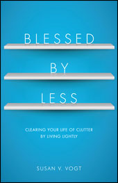Living with Less: Responding to Susan Vogt's Blessed by Less