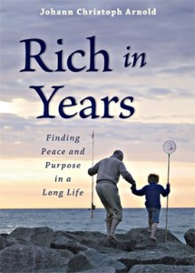 "Aging and Full Humanity: A Conversation with Johann Christoph Arnold's ""Rich in Years"""