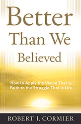 "Vision is Everything: A Response to Robert J. Cormier's ""Better Than We Believed"""