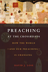 Preaching as an Adventure of the Spirit: A Response to David Lose's Preaching at the Crossroads