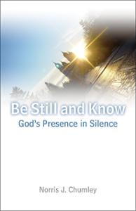 "Living the Jesus Prayer: On Norris Chumley's ""Be Still and Know"""