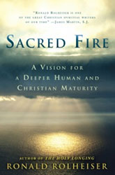 "Mature Discipleship and the Way of Blessing: Reflections on Ron Rolheiser's ""Sacred Fire"""