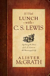C. S. Lewis and the Gift of Perspective: A Conversation with Alister McGrath