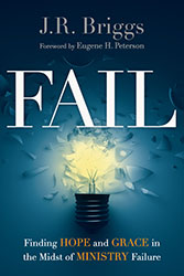 "Faith and Failure: Reflections on J.R. Briggs new book ""Fail"""