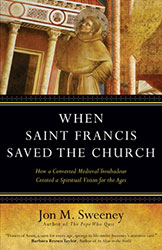 St. Francis and Saving Christianity – A Dialogue with Historian Jon Sweeney