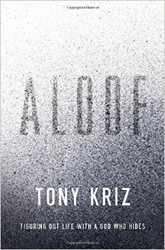 "Hidden in Plain Sight: A Conversation with Tony Kriz's ""Aloof"""