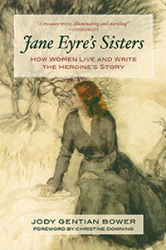 "The Heroine's Journey:  On Jody Gentian Bower's ""Jane Eyre's Sisters"""